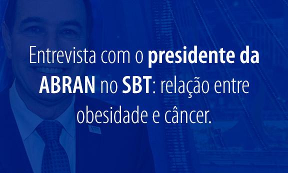 SBT destaca relação entre obesidade e câncer em entrevista com presidente da ABRAN