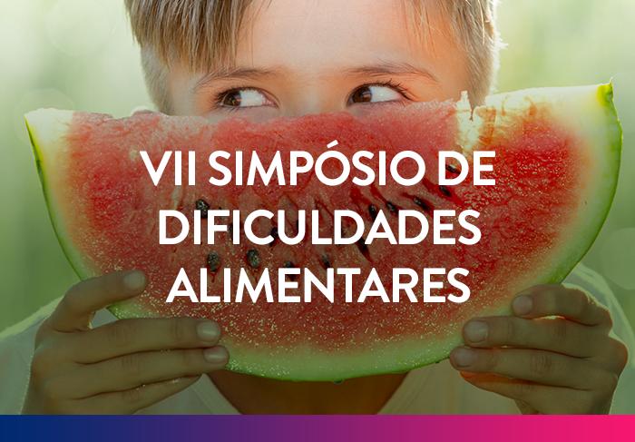 VII Simpósio de Dificuldades Alimentares