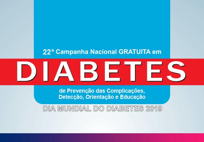 22ª Campanha Nacional Gratuita em Diabetes, de Prevenção das Complicações, Detecção, Orientação e Educação