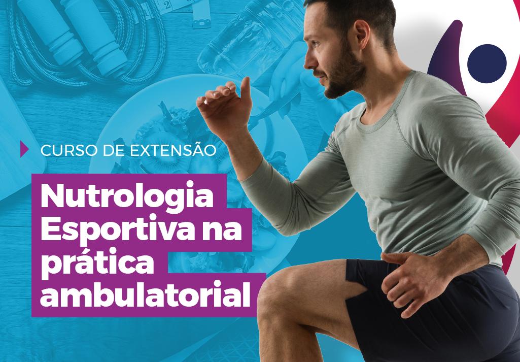 Curso de Extensão | Nutrologia Esportiva na prática ambulatorial